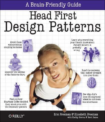 Head First Design Patterns By Freeman, Eric/ Freeman, Elisabeth/ Sierra, Kathy/ Bates, Bert