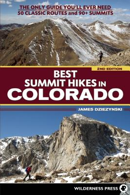 Best Summit Hikes in Colorado By Dziezynski, James